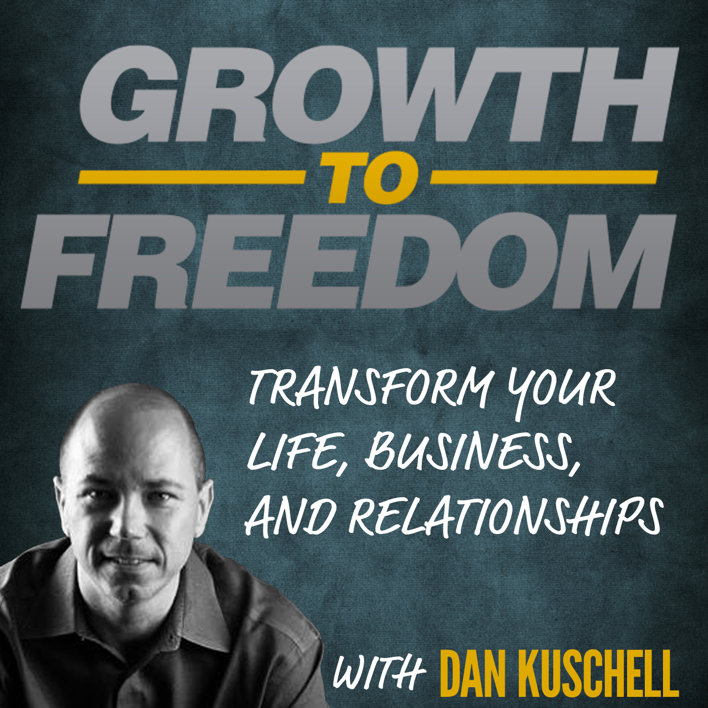 growth to freedon with dan kushell